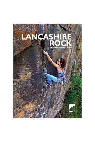 British Mountaineering Council Lancashire Rock - the definitive guide BMC Rock Climbing Guidebook 2016