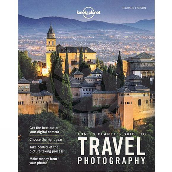 Lonely Planet Travel Photography: Lonely Planet 5th ed, Aug 2016