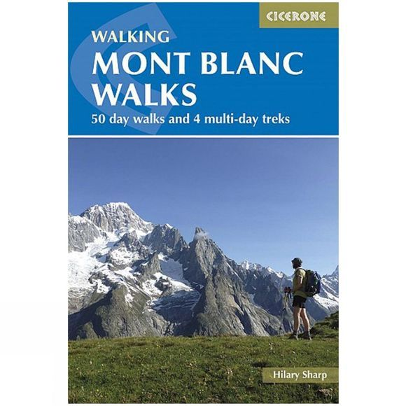 Walking Mont Blanc Walks: 50 Day Walks and Multi-Day Treks